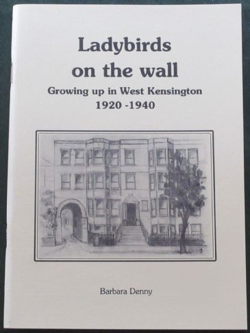 Ladybirds on the Wall - Growing Up in West Kensington 1920-1940, by Barbara Denny